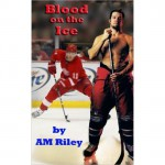 Blood on the Ice - A.M. Riley