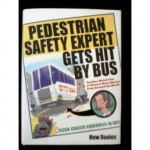 Pedestrian Safety Expert Gets Hit by Bus: Another Weird Year of Bizarre News Stories from Around the World - Huw Davies