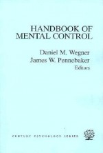 The Handbook of Mental Control - Craig Ed. Wegner, James W. Pennebaker