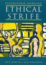 Psychiatric Nursing: Ethical Strife - Philip J. Barker