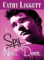 The Spy Next Door - Cathy Liggett