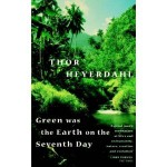 Green Was the Earth on the Seventh Day - Thor Heyerdahl