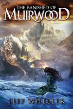 The Banished of Muirwood (Covenant of Muirwood Book 1) - Jeff Wheeler