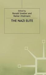 The Nazi Elite - Ronald M. Smelser