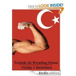 Turkish Oil Wrestling Prison Straight Macho Jocks Brutalize Jailhouse Meat - Phillip J. Handelson