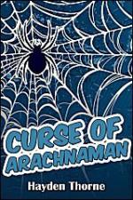 Curse of Arachnaman - Hayden Thorne