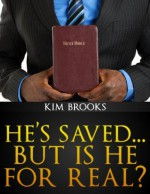 He's Saved...But is He For Real? (Official Re-Release) - Kim Brooks