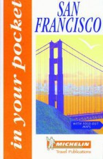 Michelin In Your Pocket San Francisco, 1e - Michelin Travel Publications