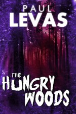 The Hungry Woods - Paul Levas