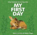 My First Day - Steve Jenkins, Robin Page