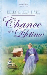 Chance of a Lifetime - Kelly Eileen Hake