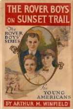 The Rover Boys on Sunset Trail or, The Old Miner's Mysterious Message - Arthur M. Winfield