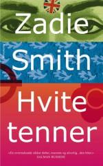 Hvite tenner - Zadie Smith, Torleif Sjøgren-Erichsen