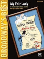 My Fair Lady-10 Selections From The Musical Easy Piano Broadway's Best - Dan Coates, Frederick Loewe