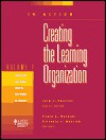 IN ACTION: Creating the Learning Organization - Victoria J. Marsick, Jack J. Phillips