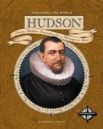 Hudson: Henry Hudson Searches for a Passage to Asia - Robin S. Doak