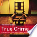 The Rough Guide to True Crime - Rough Guides