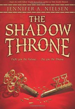 The Shadow Throne: Book 3 of The Ascendance Trilogy - Jennifer A. Nielsen