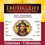Truth and Life Dramatized Audio Bible New Testament: Galatians, Ephesians, Philippians, and Colossians - Neal McDonough, Kristen Bell, Sean Astin, Michael York, Blair Underwood, Malcolm McDowell, Stacy Keach, Julia Ormond, John Rhys-Davies, Brian Cox