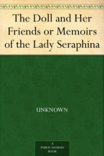 The Doll and Her Friends or Memoirs of the Lady Seraphina - Julia Charlotte Maitland, Hablot Knight Browne