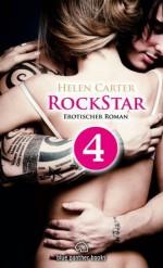 Rockstar - Teil 4 | Erotischer Roman: Sex, Leidenschaft, Erotik und Lust - Helen Carter