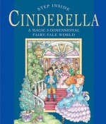 Step Inside: Cinderella: A Magic 3-Dimensional Fairy-Tale World - Sterling Publishing Company, Inc., Fernleigh Books, Sterling Publishing Company, Inc.