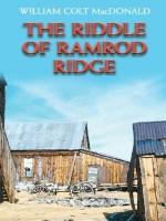 The Riddle of Ramrod Ridge - William Colt MacDonald