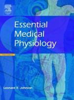 Essential Medical Physiology - Leonard R. Johnson