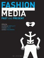Fashion Media: Past and Present - Anonymous Anonymous, Shaun Cole, Djurdja Bartlett, Agnxe8s Rocamora