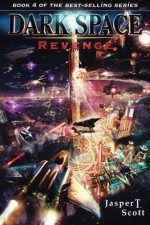 Dark Space (Book 4): Revenge - Jasper T. Scott, Aaron Sikes, Thien ShooKooBoo