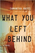 What You Left Behind - Samantha Hayes