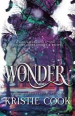 Wonder: A Soul Savers Collection of Holiday Short Stories & Recipes (Soul Savers Series) - Kristie Cook