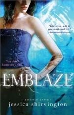Emblaze (Embrace) by Shirvington, Jessica (3/5/2013) - Jessica Shirvington