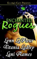 Enchanted Rogues - Lynn LaFleur, Titania Ladley, Lani Aames