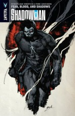 Shadowman Volume 4: Fear, Blood, and Shadows Tp - Peter Milligan, Alejandro Arbona, Robert De La Torre