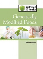 Genetically Modified Foods - Kevin Hillstrom