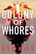 Colony of Whores - Matthew Stokoe