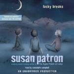 Lucky Breaks - Susan Patron, Cassandra Campbell, Listening Library