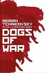 Dogs of War - Adrian Tchaikovsky