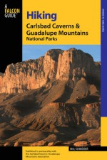 Hiking Carlsbad Caverns & Guadalupe Mountains National Parks, 2nd - Bill Schneider