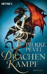 Drachenkampf: Roman (German Edition) - Pierre Pevel, Carolin Müller