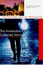 Amsterdam Cops: Collected Stories - Janwillem van de Wetering