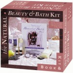 Natural Beauty & Bath Book & Kit - Sterling Publishing Company, Inc., Sterling Publishing Company, Inc.
