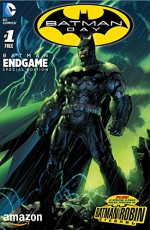 Batman: Endgame Special Edition (2015-) #1 (Batman (2011-)) - Tony S. Daniel, Greg Capullo, Scott Snyder, James Tynion