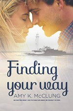 Finding Your Way - Amy K. McClung