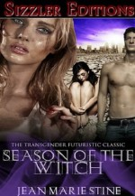 Season Of The Witch: The Transgender Futuristic Classic - Jean Marie Stine