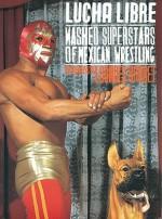 Lucha Libre Masked Superstars of Mexican Wrestling - Lourdes Grobet