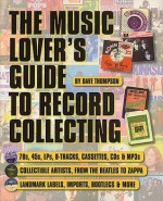 The Music Lover's Guide to Record Collecting (Book) - Dave Thompson
