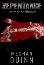 Repentance: The Story of Kace Haywood - Meghan Quinn