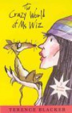 The Crazy World Of Ms Wiz - Terence Blacker